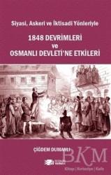 Berikan Yayınları - Siyasi, Askeri ve İktisadi Yönleriyle 1848 Devrimleri ve Osmanlı Devleti'ne Etkileri
