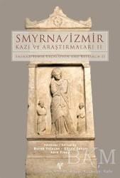 Ege Yayınları - Smyrna - İzmir Kazı ve Araştırmaları 2