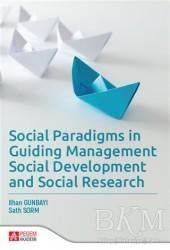 Pegem Akademi Yayıncılık - Akademik Kitaplar - Social Paradigms in Guiding Management Social Development and Social Research
