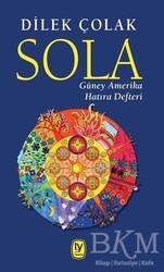 Tekin Yayınevi - Sola: Güney Amerika Hatıra Defteri