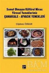 Gazi Kitabevi - Somut Olmayan Kültürel Miras: Yöresel Yemeklerimiz Çanakkale - Ayvacık Yemekleri