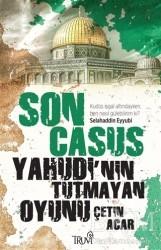 Truva Yayınları - Son Casus - Yahudi'nin Tutmayan Oyunu