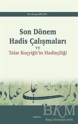 Araştırma Yayınları - Son Dönem Hadis Çalışmaları ve Talat Koçyiğit'in Hadisçiliği