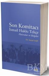 Eski Yeni Yayınları - Son Komitacı İsmail Hakkı Tekçe Hatıralar ve Belgeler