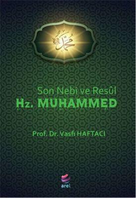 Son Nebi ve Resül Hz. Muhammed