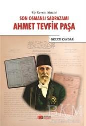 Berikan Yayınları - Son Osmanlı Sadrazamı Ahmet Tevfik Paşa