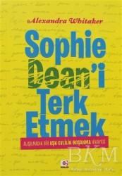 E Yayınları - Sophie Dean'i Terk Etmek