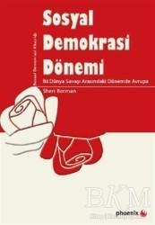 Phoenix Yayınevi - Sosyal Demokrasi Dönemi