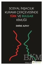 Hiperlink Yayınları - Sosyal İnşacılık Kuramı Çerçevesinde Türk ve Bulgar Kimliği