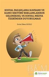 Hiperlink Yayınları - Sosyal Pazarlama Kavramı ve Kamu Sektörü Reklamlarının Geleneksel ve Sosyal Medya Üzerinden Duyurulması