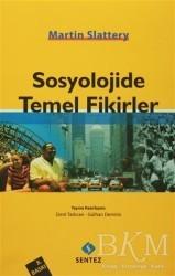Sentez Yayınları - Sosyolojide Temel Fikirler