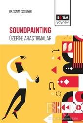 Eğitim Yayınevi - Ders Kitapları - Soundpainting Üzerine Araştırmalar