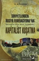 IQ Kültür Sanat Yayıncılık - Sovyetlerden Rusya Federasyonu'na Kapitalist Kuşatma