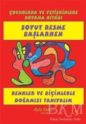 Cinius Yayınları - Soyut Resme Başlarken - Çocuklara ve Yetişkinlere Boyama Kitabı
