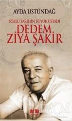 Akıl Fikir Yayınları - Sözlü Tarihin Büyük Üstadı Dedem Ziya Şakir