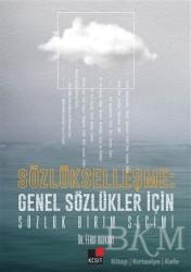 Kesit Yayınları - Sözlükleşme: Genel Sözlükler İçin Sözlük Birim Seçimi