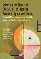 Siyasal Kitabevi - Spaces on the Move And Obliteration of Identites: Rebirth of Space and Identity - Hareketli Mekanlar ve Aşınan Kimlikler: Mekan ve Kimliğin Yeniden Doğuşu