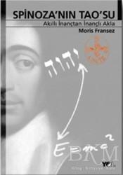 Yol Yayınları - Spinoza'nın Tao'su Akıllı İnançtan İnançlı Akla