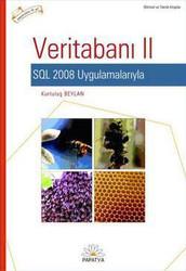 Papatya Yayıncılık - SQL 2008 Uygulamalarıyla Veritabanı Cilt 2. İleri Teknikler