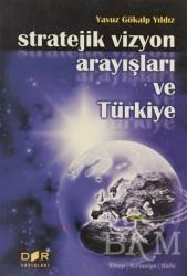Derin Yayınları - Stratejik Vizyon Arayışları ve Türkiye