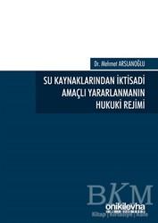 On İki Levha Yayınları - Su Kaynaklarından İktisadi Amaçlı Yararlanmanın Hukuki Rejimi