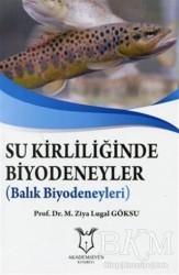 Akademisyen Kitabevi - Su Kirliliğinde Biyodeneyler - Balık Biyodeneyleri