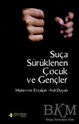 Yeni İnsan Yayınları - Suça Sürüklenen Çocuk ve Gençler