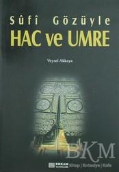 Erkam Yayınları - Sufi Gözüyle Hac ve Umre