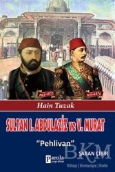 Parola Yayınları - Sultan 1. Abdülaziz ve 5. Murat