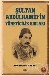 Akıl Fikir Yayınları - Sultan Abdülhamid'in Yöneticilik Sırları