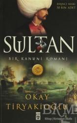 Timaş Yayınları - Sultan: Bir Kanuni Romanı
