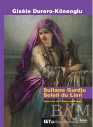 Gita Yayınları - Sultane Gurdju Soleil du Lion