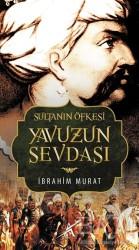 Avrupa Yakası Yayınları - Sultanın Öfkesi Yavuzun Sevdası