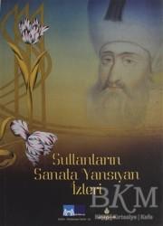 Kültür A.Ş. - Sultanların Sanata Yansıyan İzleri