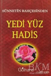 Gülhane Yayınları - Sünnetin Bahçesinden Yedi Yüz Hadis