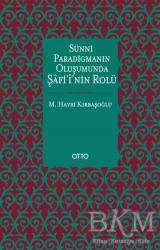 Otto Yayınları - Sünni Paradigmanın Oluşumunda Şafii'nin Rolü