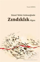 Ankara Okulu Yayınları - Sünni Tefsir Geleneğinde Zındıklık Algısı