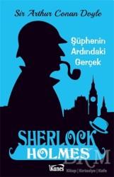 Kanes Yayınları - Şüphenin Ardındaki Gerçek - Sherlock Holmes