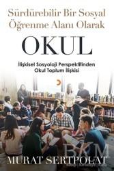 Cinius Yayınları - Sürdürülebilir Bir Sosyal Öğrenme Alanı Olarak Okul