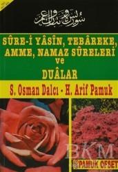 Pamuk Yayıncılık - Sure-i Yasin, Tebareke, Amme, Namaz Sureleri ve Dualar (Yas-013)