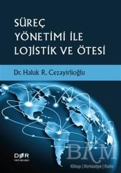 Der Yayınları - Süreç Yönetimi İle Lojistik ve Ötesi