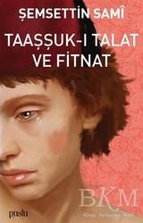 Puslu Yayıncılık - Taaşşuk-ı Talat ve Fitnat