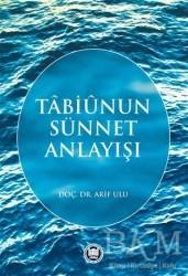 Marmara Üniversitesi İlahiyat Fakültesi Vakfı - Tabiunun Sünnet Anlayışı