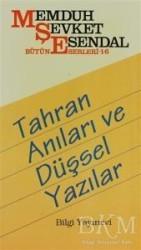 Bilgi Yayınevi - Tahran Anıları ve Düşsel Yazılar