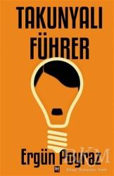 İleri Yayınları - Takunyalı Führer
