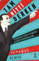 Timaş Yayınları - Tam Bitti Derken