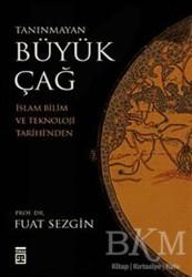 Timaş Yayınları - Tanınmayan Büyük Çağ