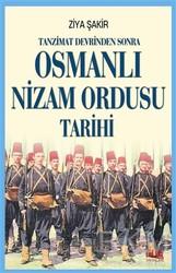 Akıl Fikir Yayınları - Tanzimat Devrinden Sonra Osmanlı Nizam Ordusu Tarihi
