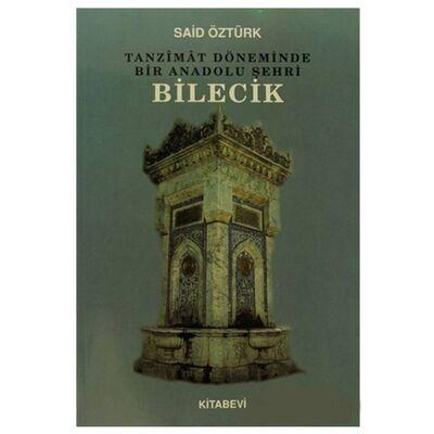 Tanzimat Döneminde Bir Anadolu Şehri Bilecik