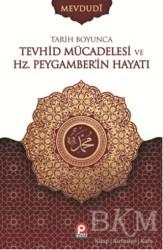 Pınar Yayınları - Tarih Boyunca Tevhid Mücadelesi ve Hz. Peygamber'in Hayatı